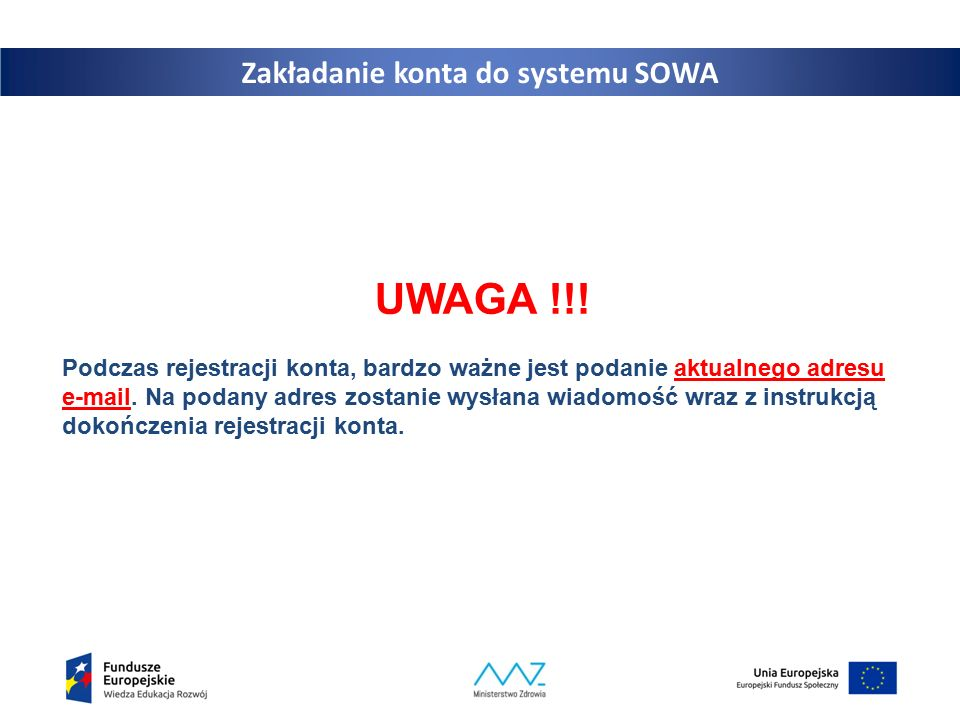 8 UWAGA !!. Podczas rejestracji konta, bardzo ważne jest podanie aktualnego adresu e-mail.