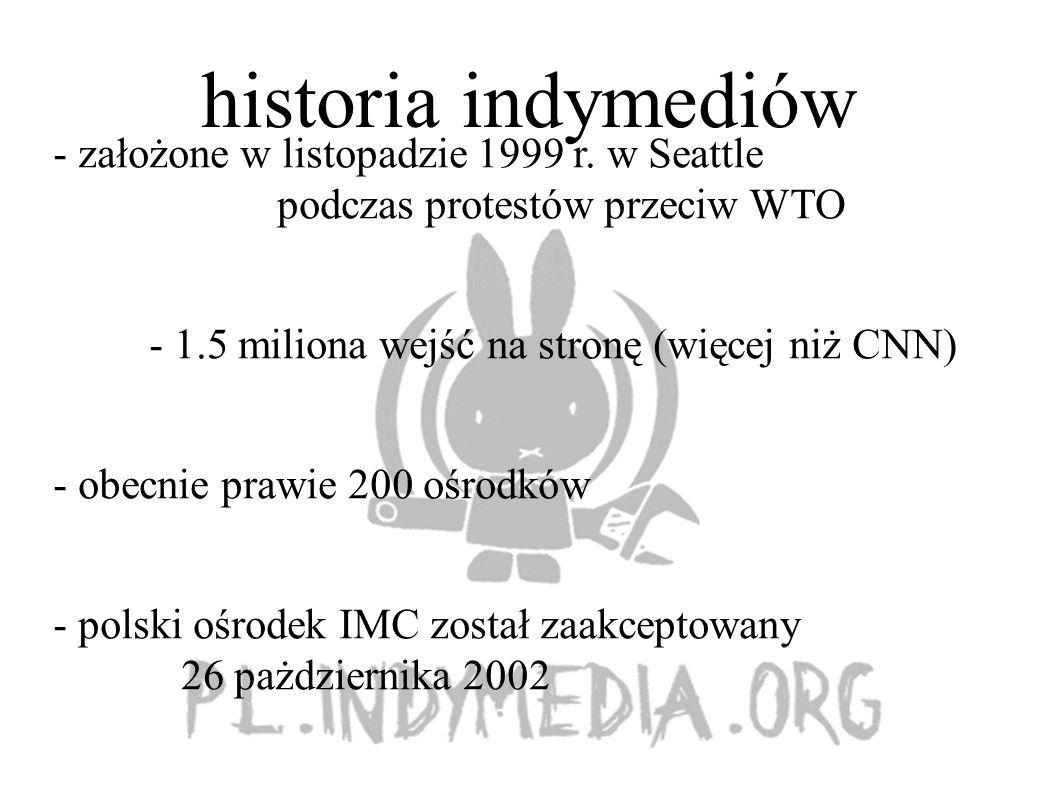 historia indymediów - założone w listopadzie 1999 r.