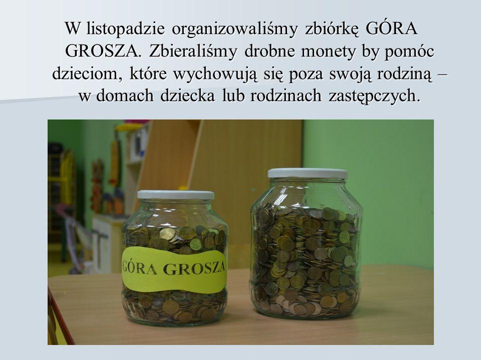 W listopadzie organizowaliśmy zbiórkę GÓRA GROSZA.