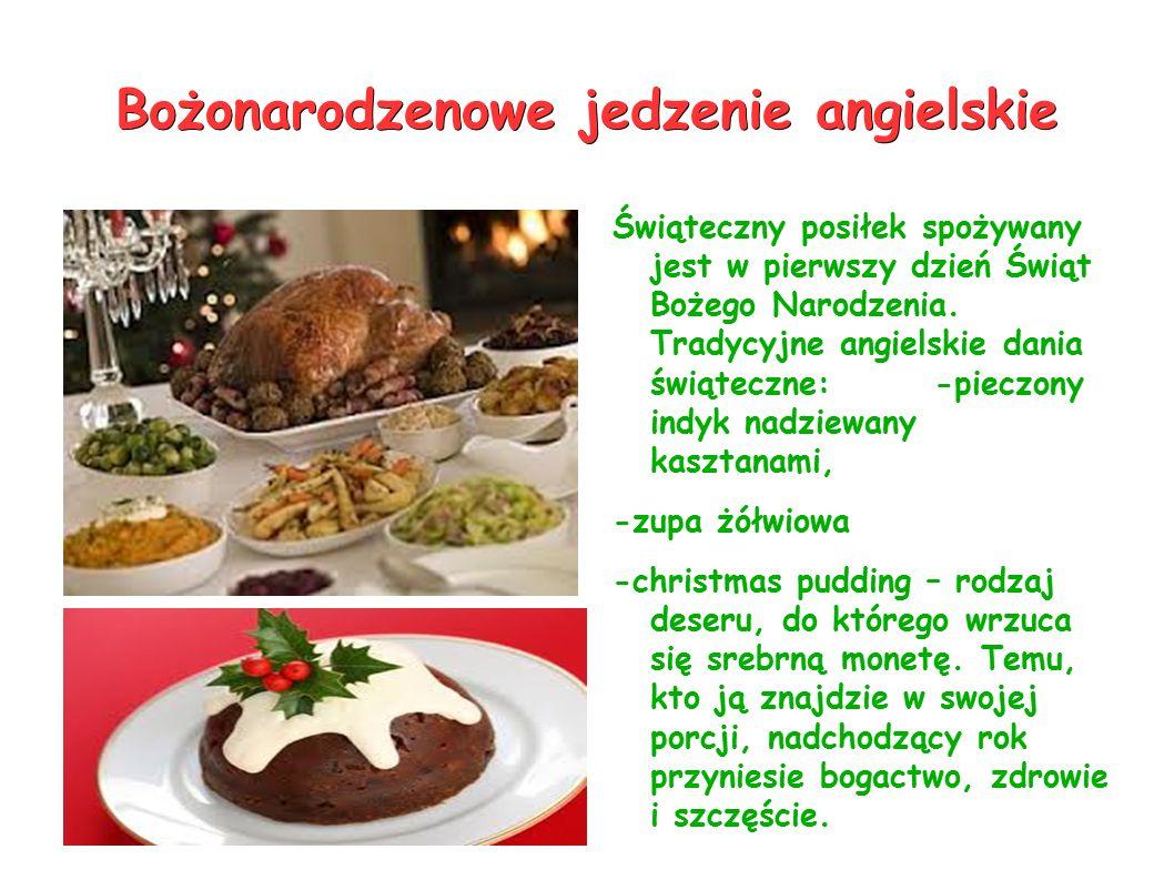 Bożonarodzenowe jedzenie angielskie Świąteczny posiłek spożywany jest w pierwszy dzień Świąt Bożego Narodzenia. Tradycyjne angielskie dania świąteczne