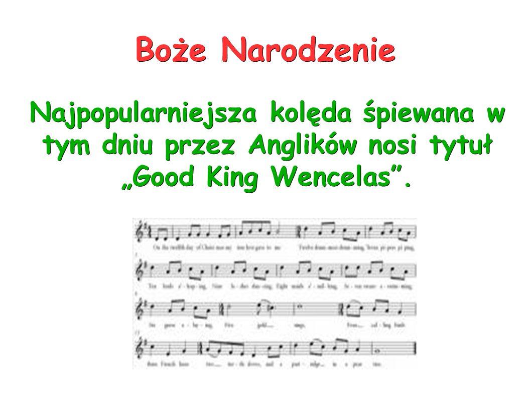 """Najpopularniejsza kolęda śpiewana w tym dniu przez Anglików nosi tytuł """"Good King Wencelas"""". Boże Narodzenie"""