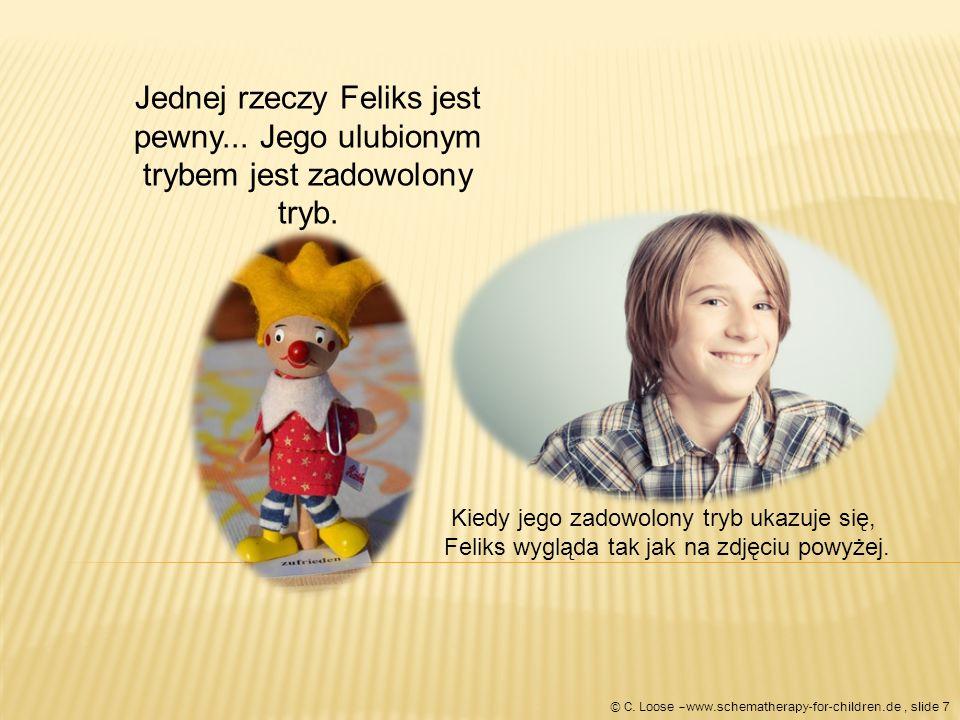 Jest teraz bardzo dumny! © C. Loose –www.schematherapy-for-children.de, slide 28
