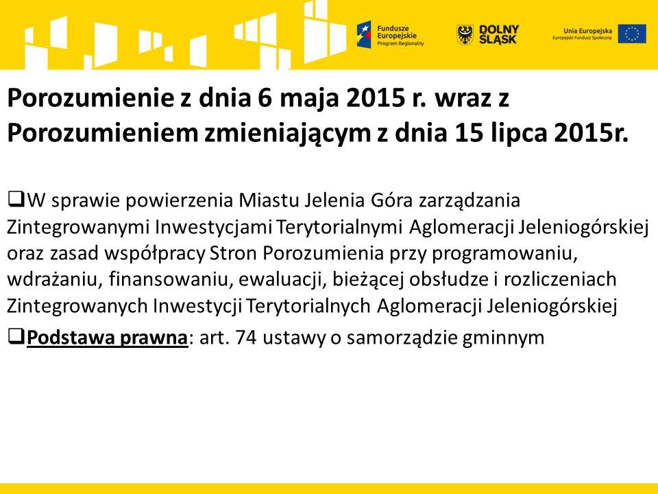 Porozumienie z dnia 6 maja 2015 r. wraz z Porozumieniem zmieniającym z dnia 15 lipca 2015r.  W sprawie powierzenia Miastu Jelenia Góra zarządzania Zi