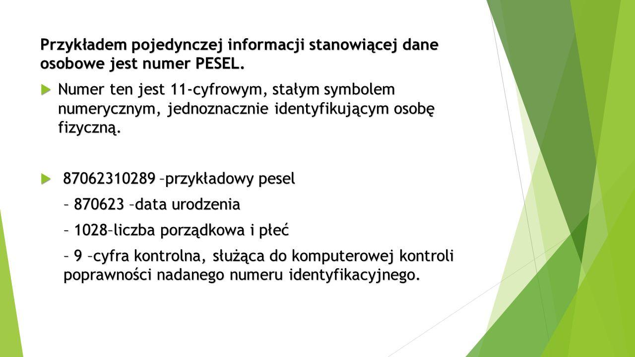 Przykładem pojedynczej informacji stanowiącej dane osobowe jest numer PESEL.