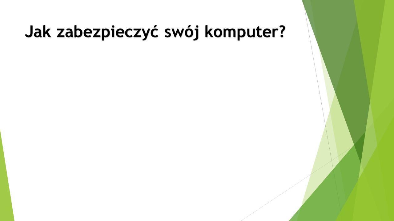 Jak zabezpieczyć swój komputer?