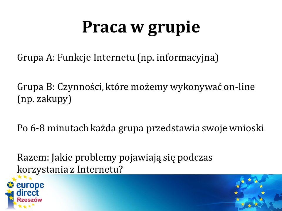 Praca w grupie Grupa A: Funkcje Internetu (np.
