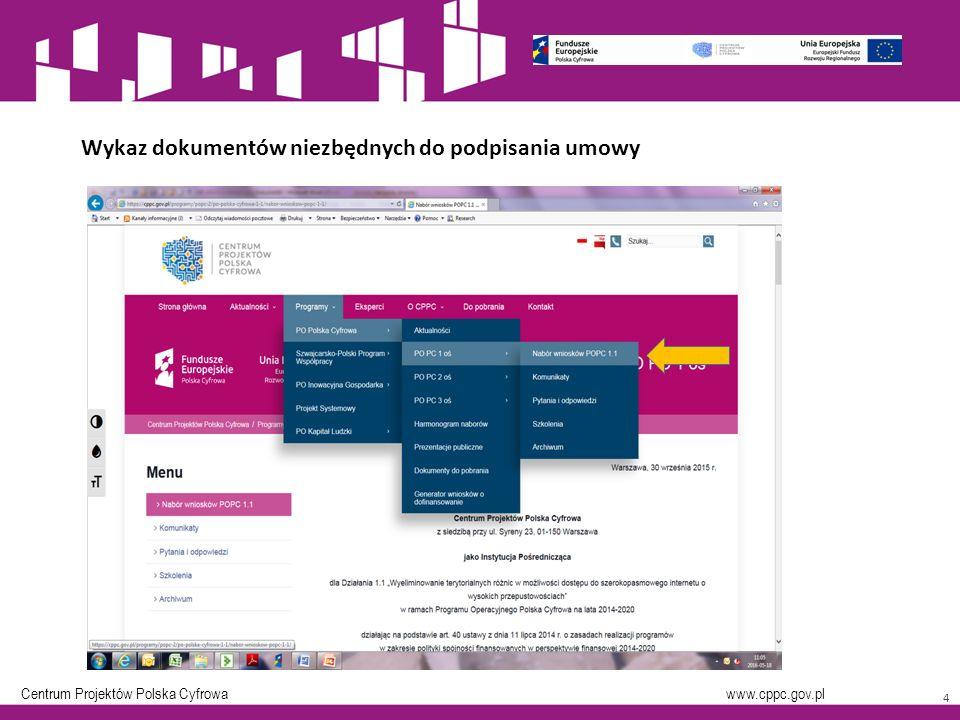 Centrum Projektów Polska Cyfrowa www.cppc.gov.pl Wykaz dokumentów niezbędnych do podpisania umowy 4