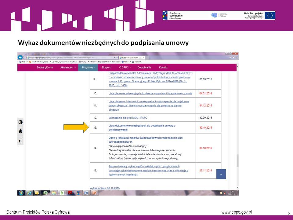 Centrum Projektów Polska Cyfrowa www.cppc.gov.pl 6 Wykaz dokumentów niezbędnych do podpisania umowy