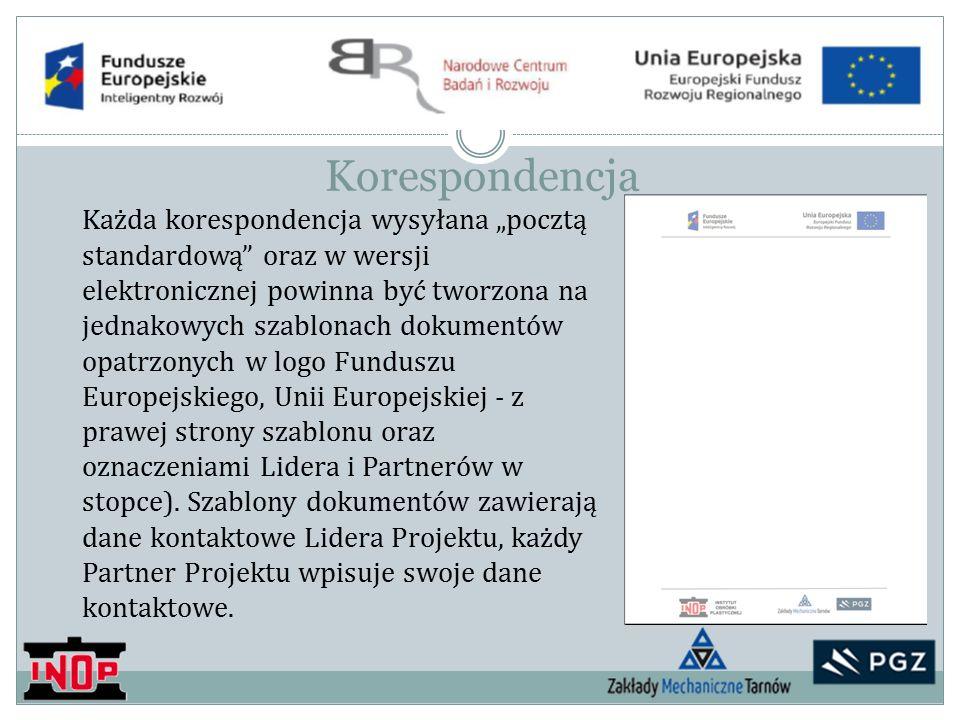 """Korespondencja Każda korespondencja wysyłana """"pocztą standardową oraz w wersji elektronicznej powinna być tworzona na jednakowych szablonach dokumentów opatrzonych w logo Funduszu Europejskiego, Unii Europejskiej - z prawej strony szablonu oraz oznaczeniami Lidera i Partnerów w stopce)."""