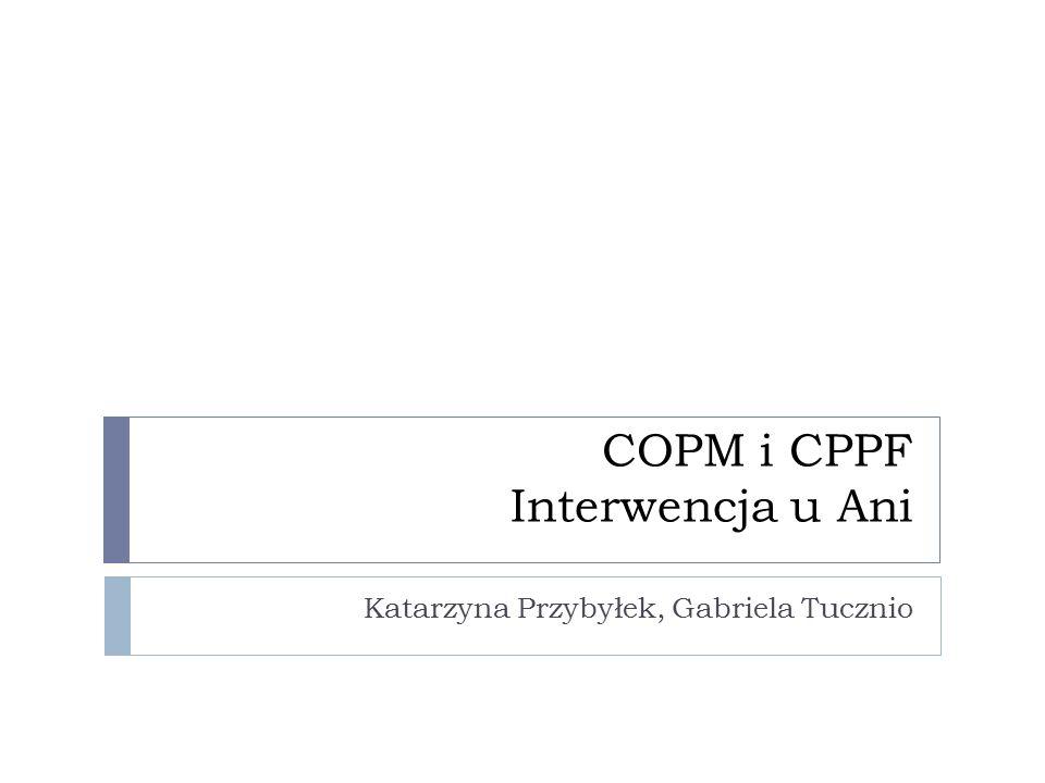 COPM i CPPF Interwencja u Ani Katarzyna Przybyłek, Gabriela Tucznio