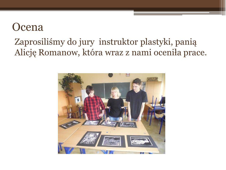 Zaprosiliśmy do jury instruktor plastyki, panią Alicję Romanow, która wraz z nami oceniła prace. Ocena