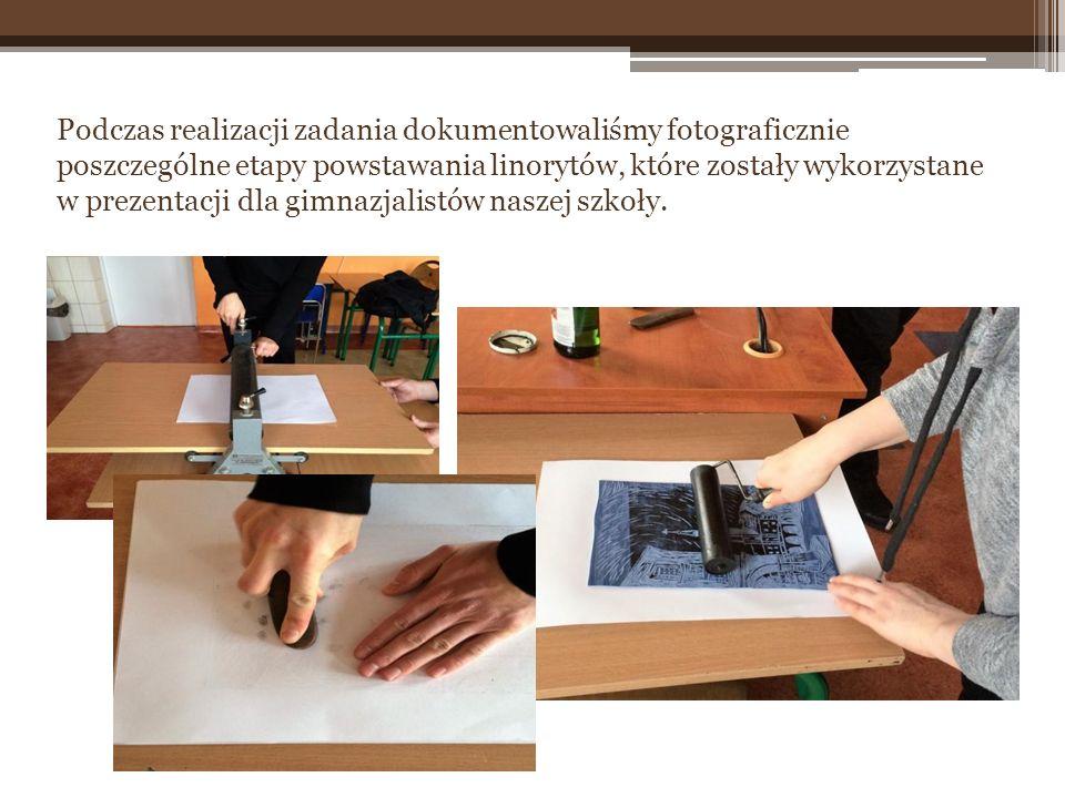 Podczas realizacji zadania dokumentowaliśmy fotograficznie poszczególne etapy powstawania linorytów, które zostały wykorzystane w prezentacji dla gimn