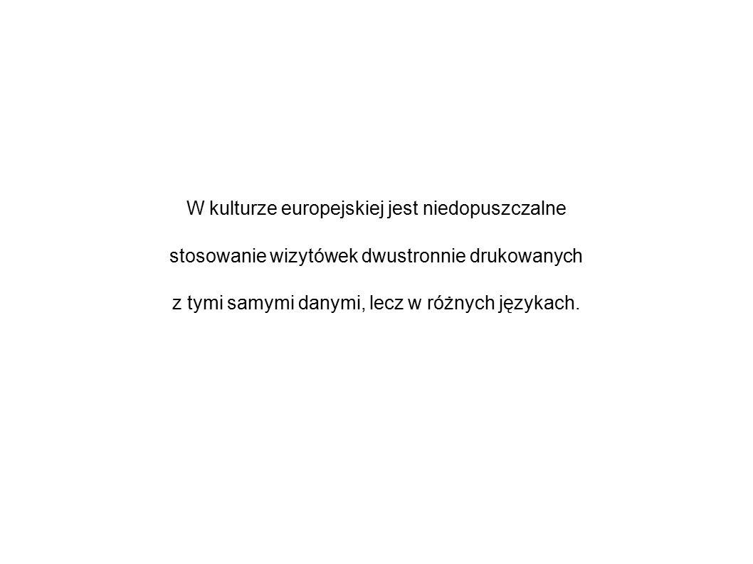 W kulturze europejskiej jest niedopuszczalne stosowanie wizytówek dwustronnie drukowanych z tymi samymi danymi, lecz w różnych językach.