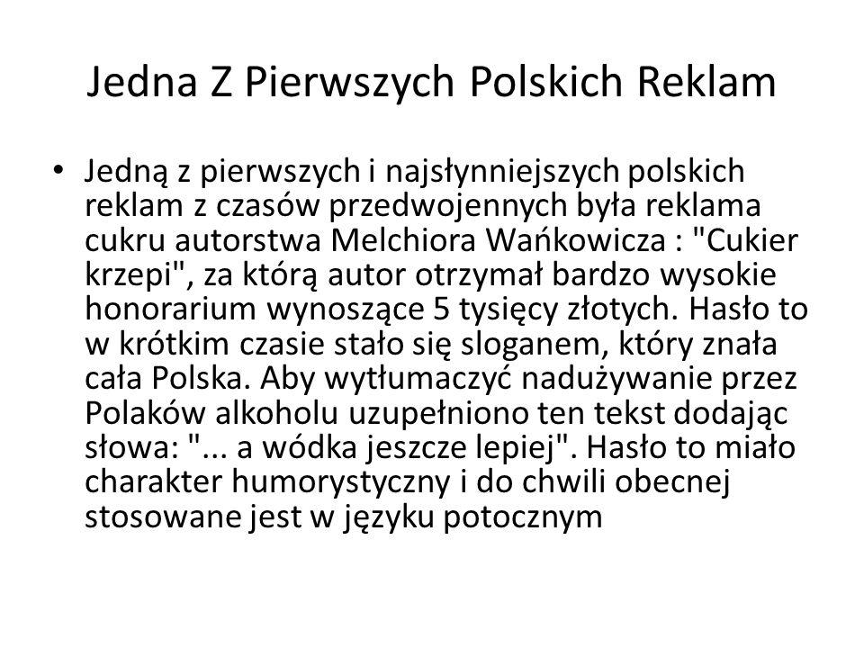 Jedna Z Pierwszych Polskich Reklam Jedną z pierwszych i najsłynniejszych polskich reklam z czasów przedwojennych była reklama cukru autorstwa Melchior