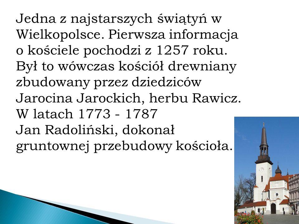 Jedna z najstarszych świątyń w Wielkopolsce.Pierwsza informacja o kościele pochodzi z 1257 roku.