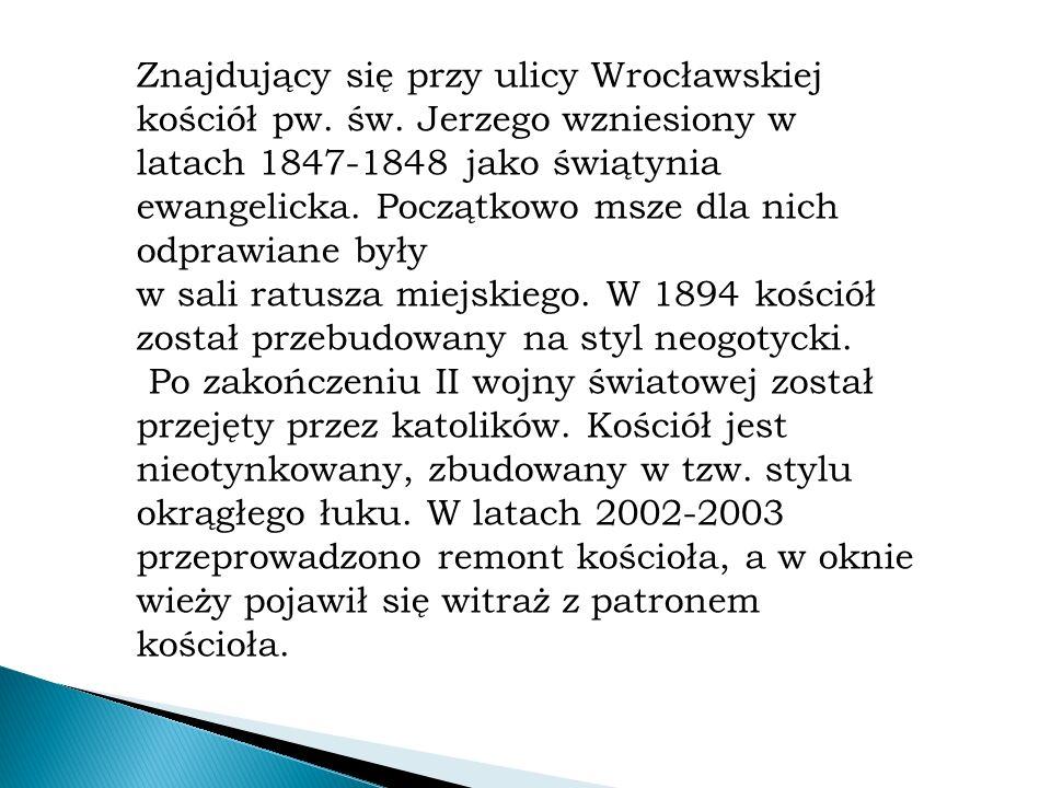 Znajdujący się przy ulicy Wrocławskiej kościół pw.