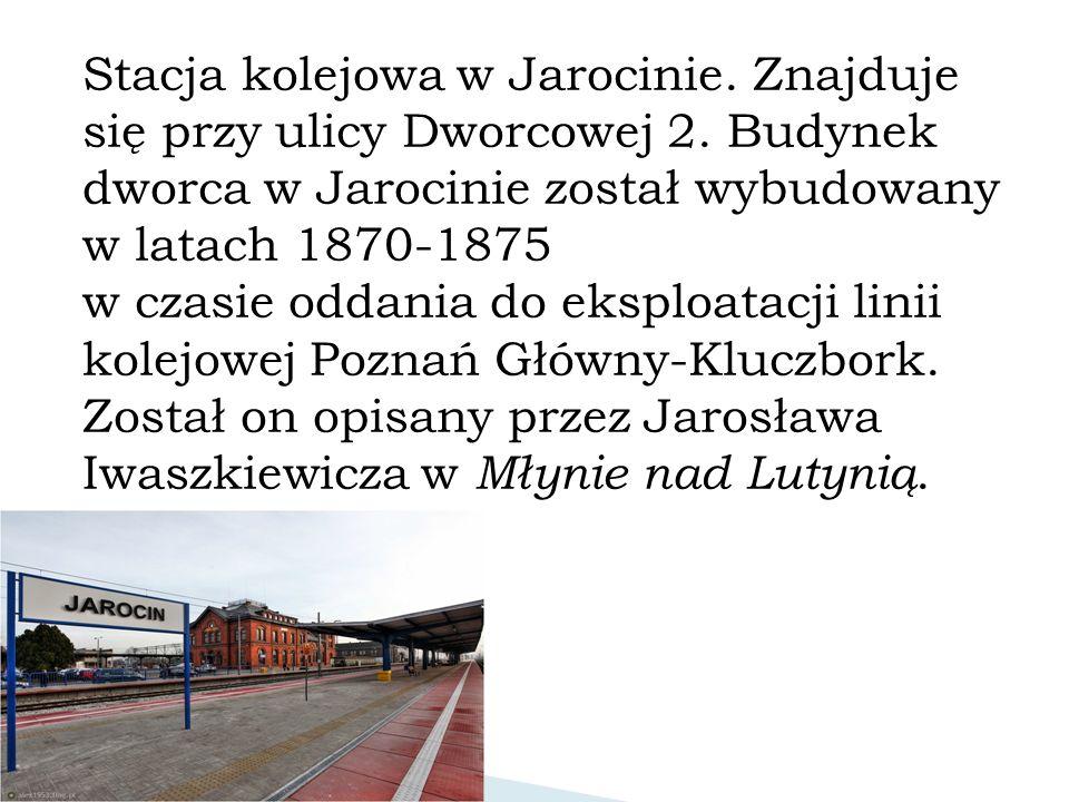 Stacja kolejowa w Jarocinie.Znajduje się przy ulicy Dworcowej 2.