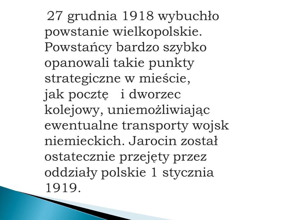 27 grudnia 1918 wybuchło powstanie wielkopolskie.