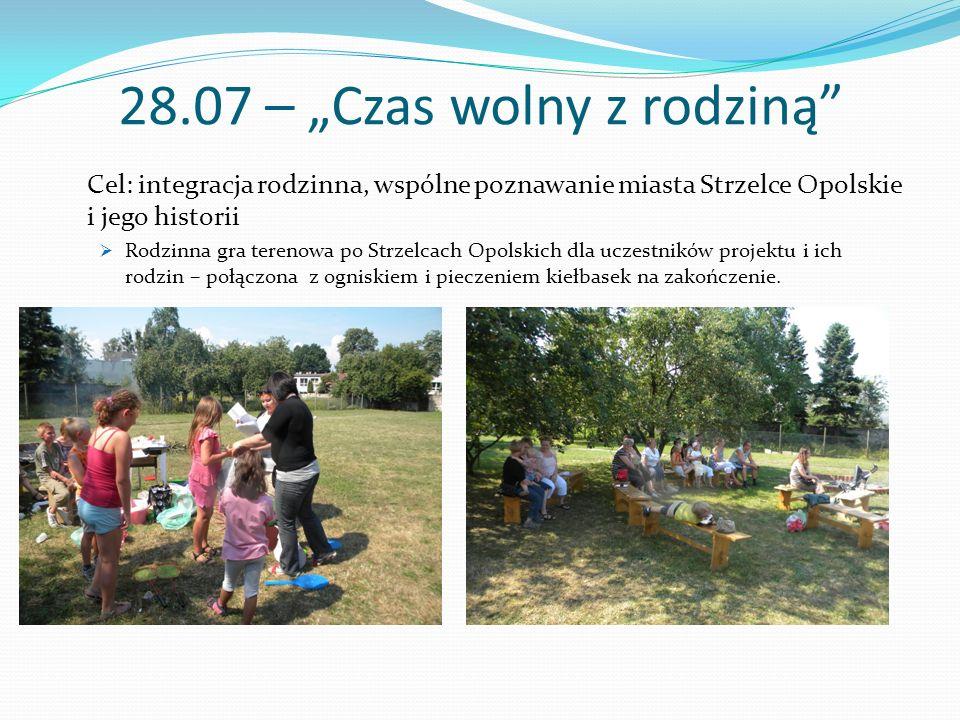 """28.07 – """"Czas wolny z rodziną"""" Cel: integracja rodzinna, wspólne poznawanie miasta Strzelce Opolskie i jego historii  Rodzinna gra terenowa po Strzel"""