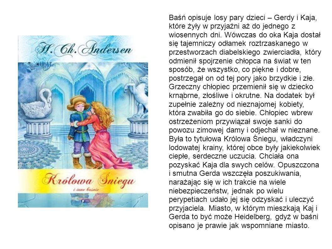 Baśń opisuje losy pary dzieci – Gerdy i Kaja, które żyły w przyjaźni aż do jednego z wiosennych dni.