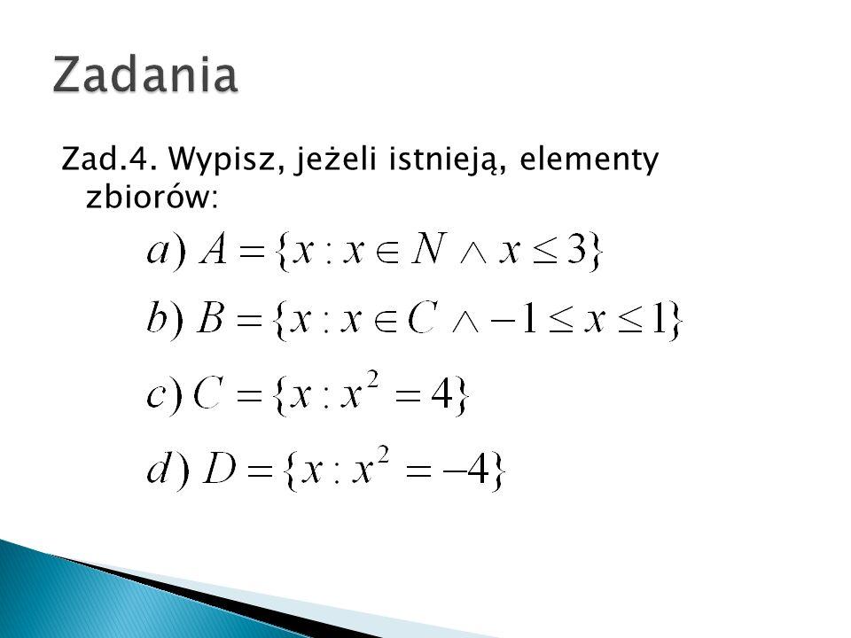 Zad. 5 Dany jest zbiór A={1,2,3,4}. Wypisz wszystkie podzbiory zbioru A. Ile podzbiorów otrzymałeś?