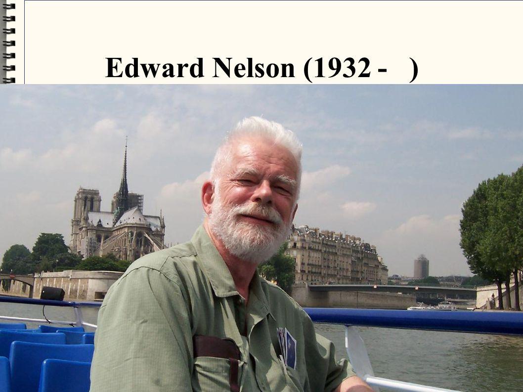 Edward Nelson (1932 - )