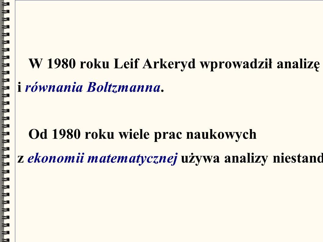 W 1980 roku Leif Arkeryd wprowadził analizę niestandardową do rozważań fizycznych z kinetycznej teorii gazów i równania Boltzmanna.