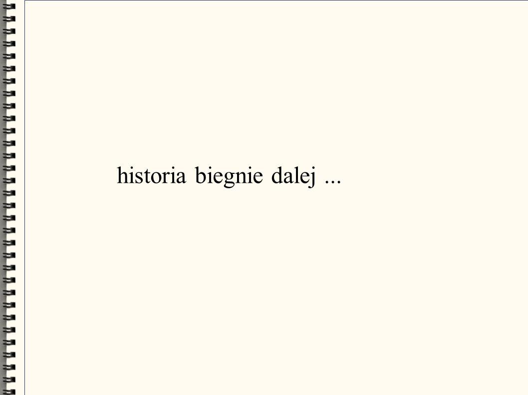 historia biegnie dalej...