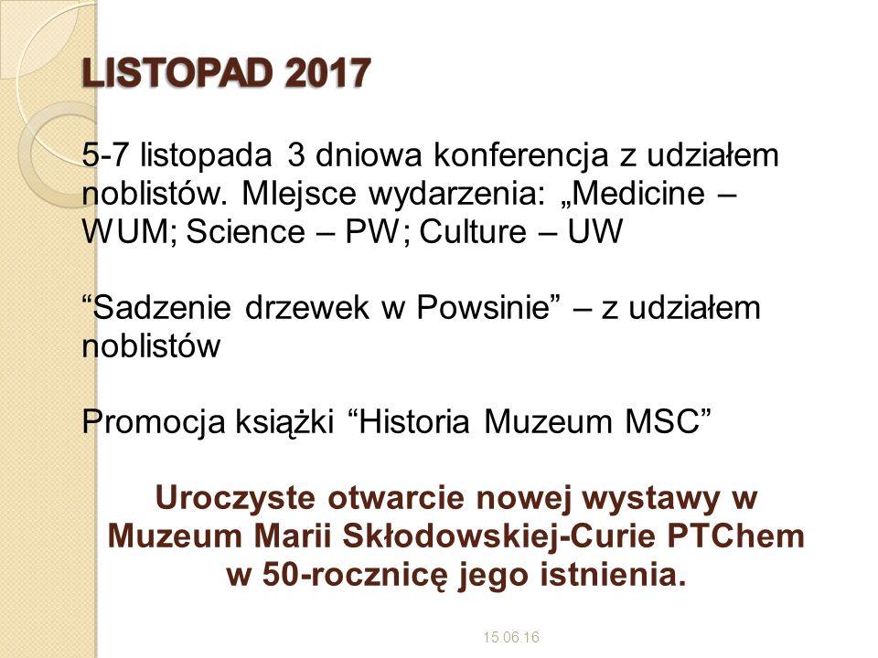 """15.06.16 5-7 listopada 3 dniowa konferencja z udziałem noblistów. MIejsce wydarzenia: """"Medicine – WUM; Science – PW; Culture – UW """"Sadzenie drzewek w"""
