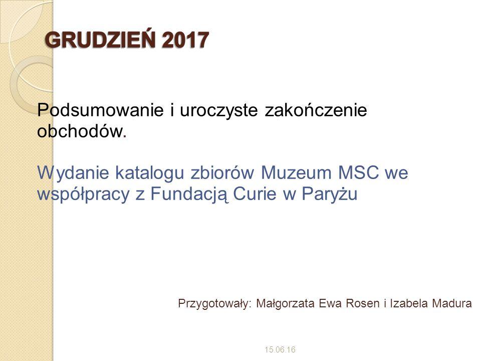 15.06.16 Przygotowały: Małgorzata Ewa Rosen i Izabela Madura Podsumowanie i uroczyste zakończenie obchodów.