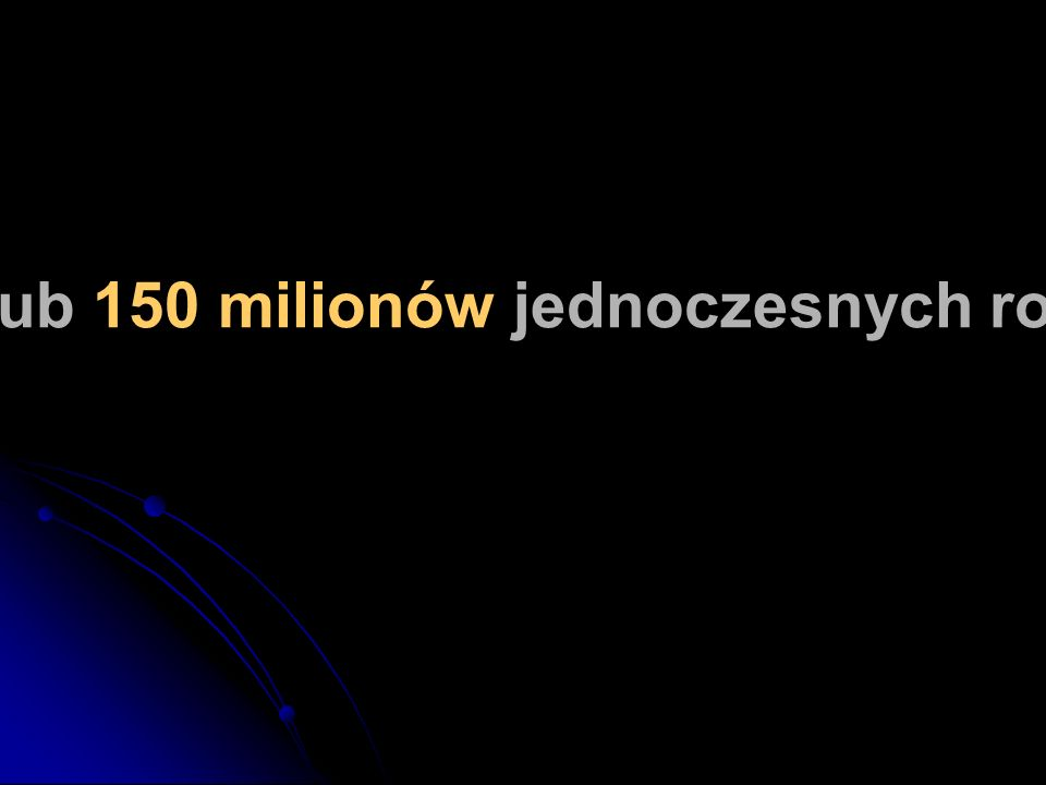 To jest 1900 płyt CD lub 150 milionów jednoczesnych rozmów telefonicznych.