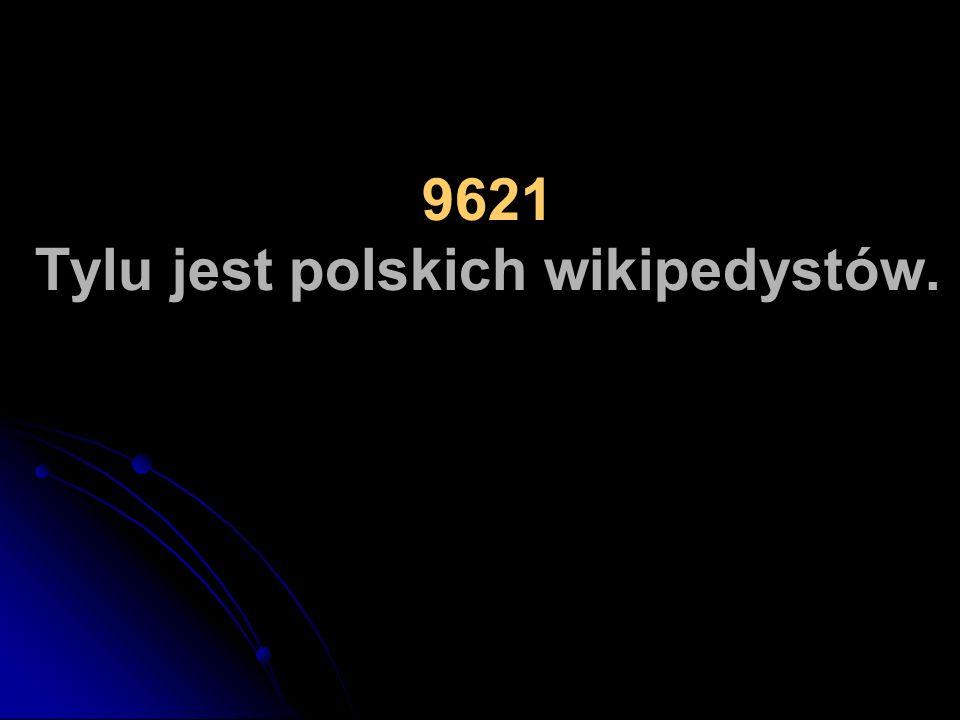 9621 Tylu jest polskich wikipedystów. 9621 Tylu jest polskich wikipedystów.