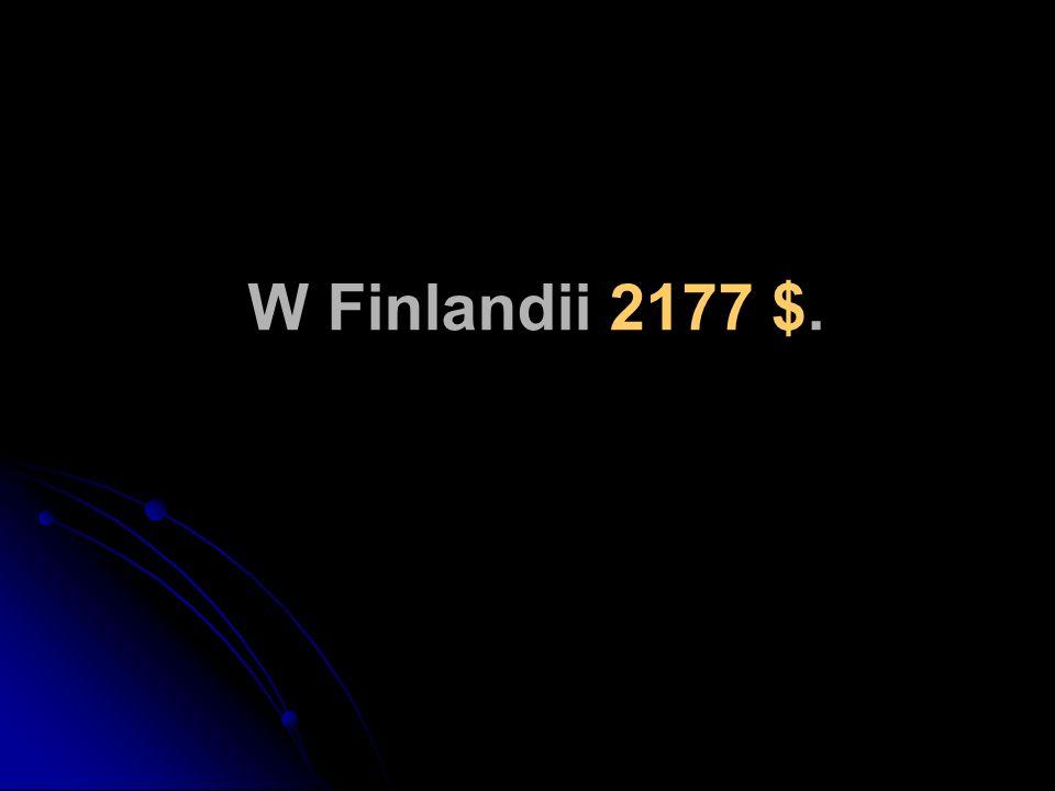 W Finlandii 2177 $.