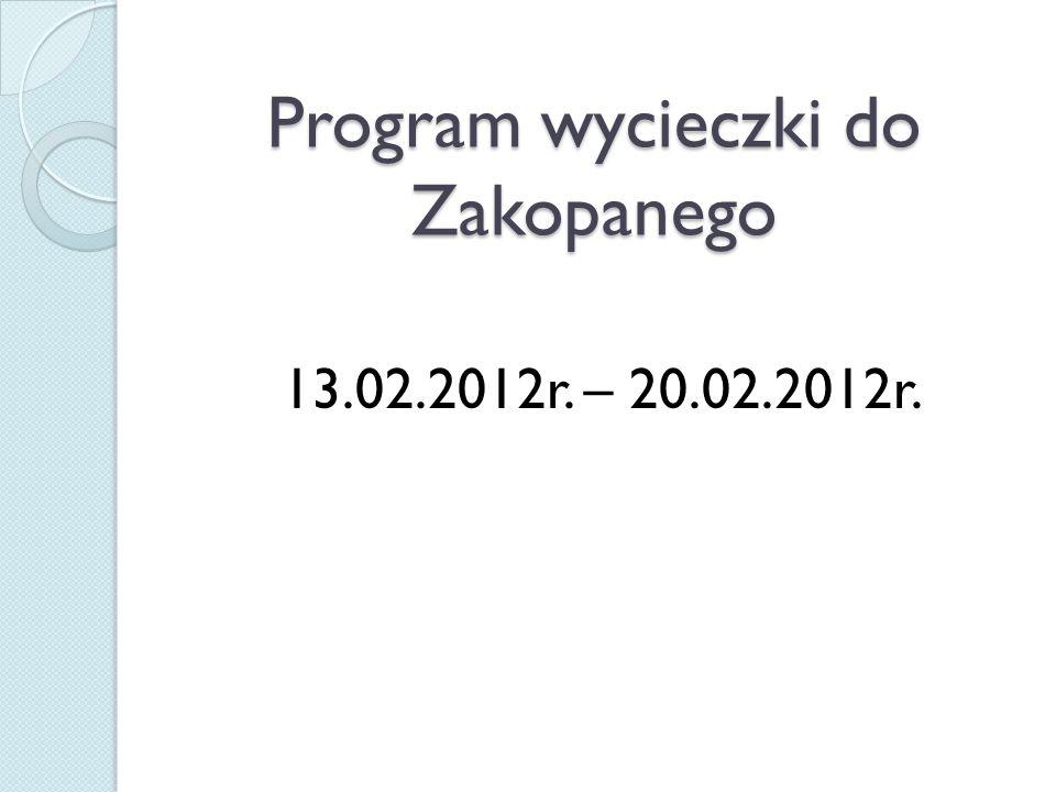 Program wycieczki do Zakopanego 13.02.2012r. – 20.02.2012r.