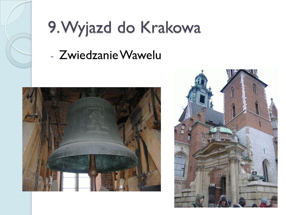 9. Wyjazd do Krakowa - Zwiedzanie Wawelu