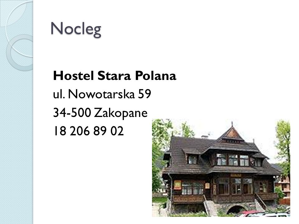 Nocleg Hostel Stara Polana  ul. Nowotarska 59 34-500 Zakopane 18 206 89 02