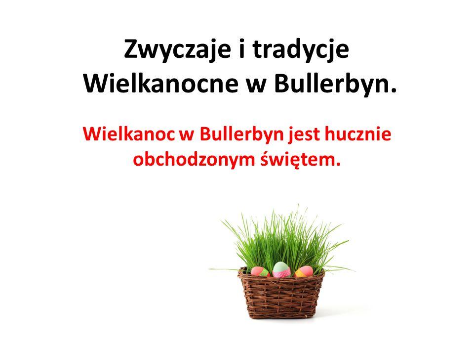 Zwyczaje i tradycje Wielkanocne w Bullerbyn. Wielkanoc w Bullerbyn jest hucznie obchodzonym świętem.