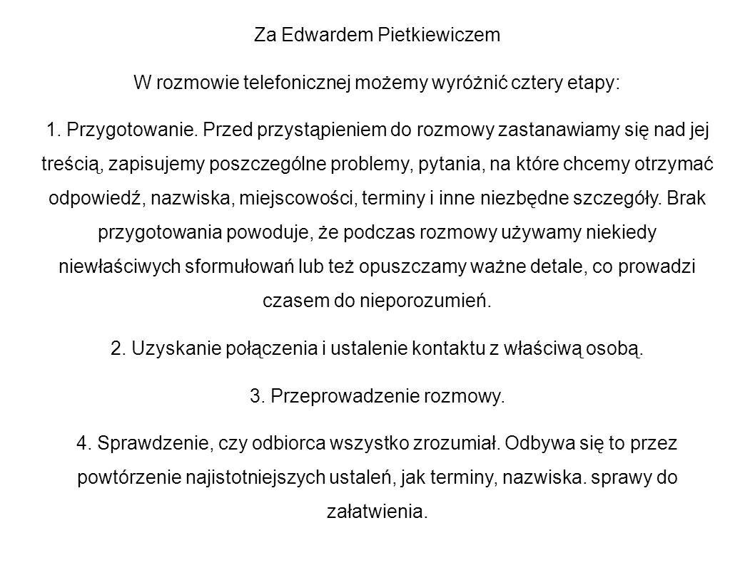 Za Edwardem Pietkiewiczem W rozmowie telefonicznej możemy wyróżnić cztery etapy: 1.