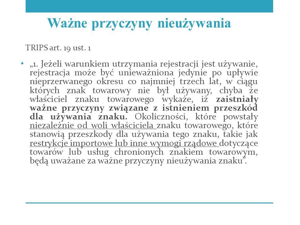 """""""1. Jeżeli warunkiem utrzymania rejestracji jest używanie, rejestracja może być unieważniona jedynie po upływie nieprzerwanego okresu co najmniej trze"""
