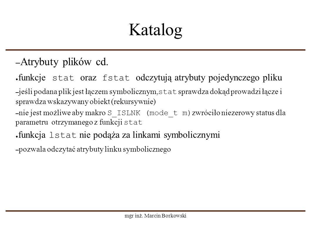 mgr inż. Marcin Borkowski Katalog – Atrybuty plików cd.