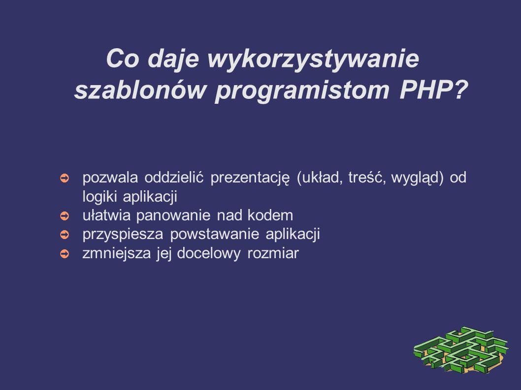 Co daje wykorzystywanie szablonów programistom PHP.