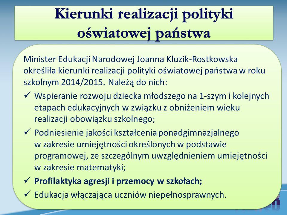 Minister Edukacji Narodowej Joanna Kluzik-Rostkowska określiła kierunki realizacji polityki oświatowej państwa w roku szkolnym 2014/2015.