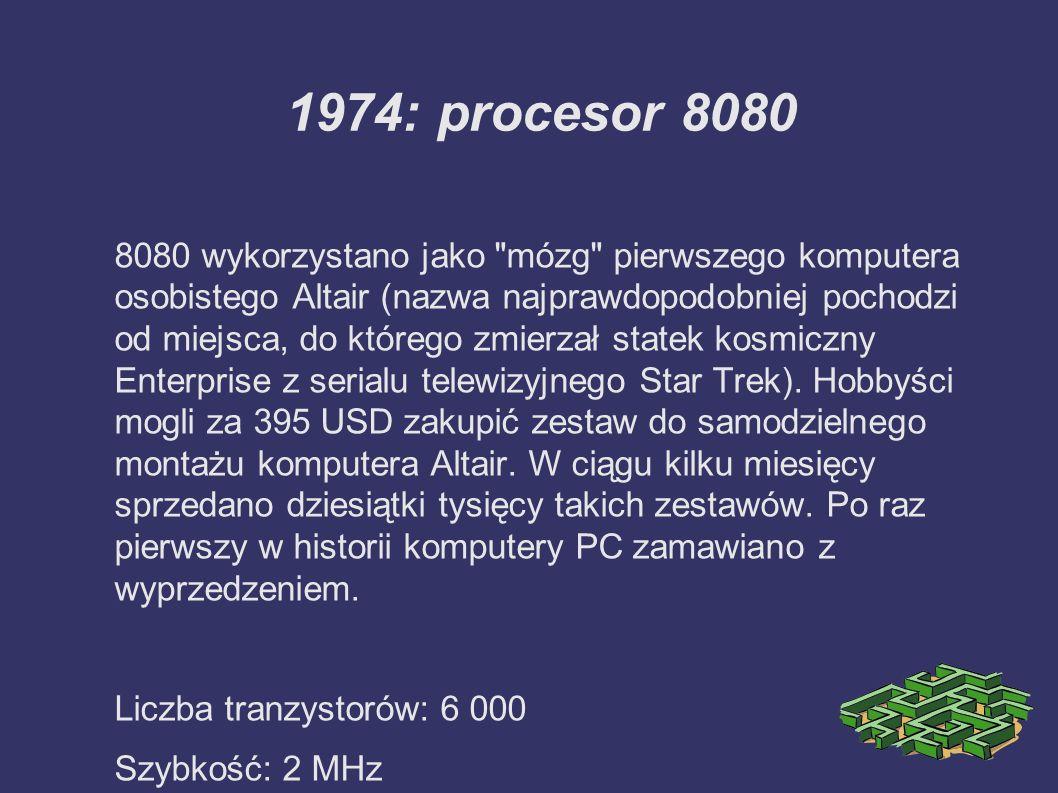 1974: procesor 8080 8080 wykorzystano jako mózg pierwszego komputera osobistego Altair (nazwa najprawdopodobniej pochodzi od miejsca, do którego zmierzał statek kosmiczny Enterprise z serialu telewizyjnego Star Trek).