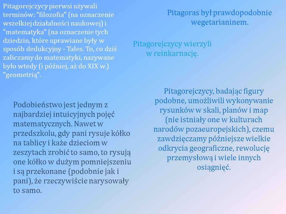 Pitagorejczycy pierwsi używali terminów: filozofia (na oznaczenie wszelkiej działalności naukowej) i matematyka (na oznaczenie tych dziedzin, które uprawiane były w sposób dedukcyjny - Tales.