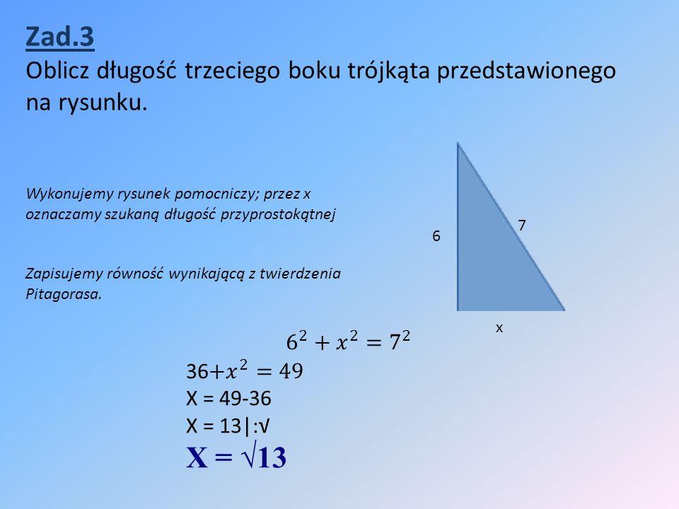 Zad.3 Oblicz długość trzeciego boku trójkąta przedstawionego na rysunku.