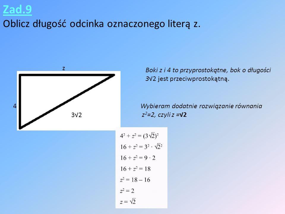 Zad.9 Oblicz długość odcinka oznaczonego literą z.
