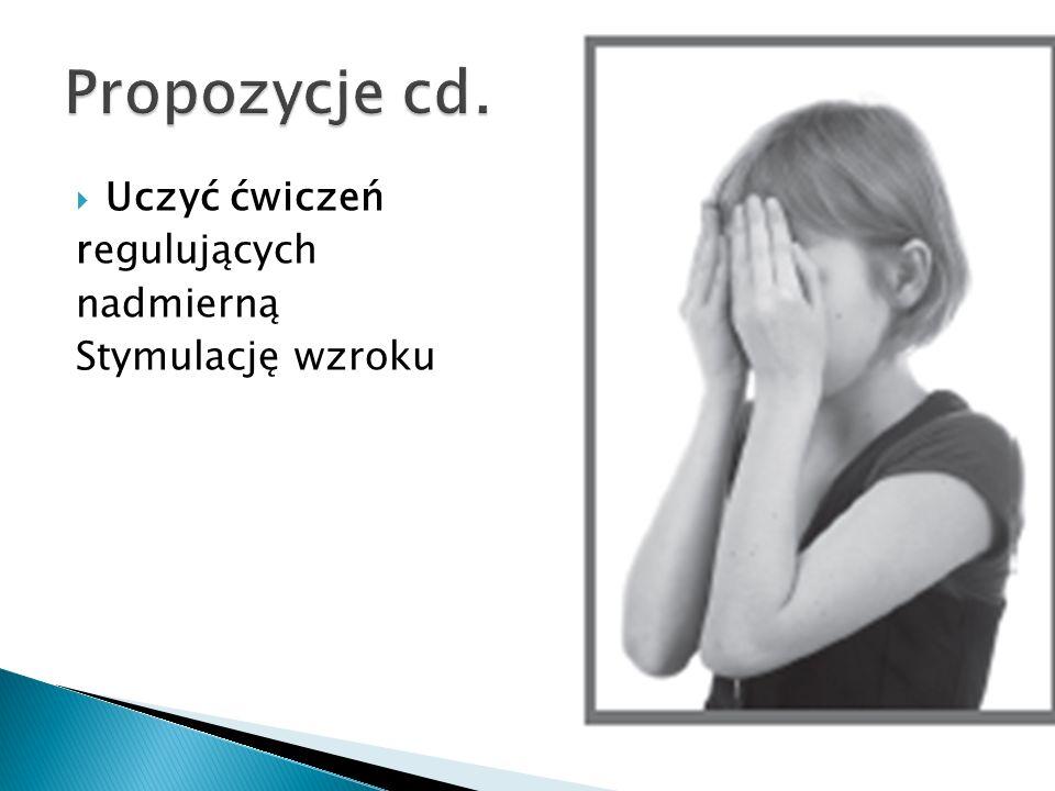  Uczyć ćwiczeń regulujących nadmierną Stymulację wzroku