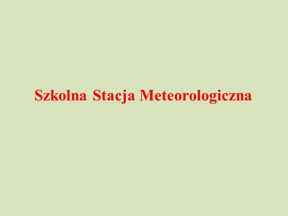 Szkolna Stacja Meteorologiczna