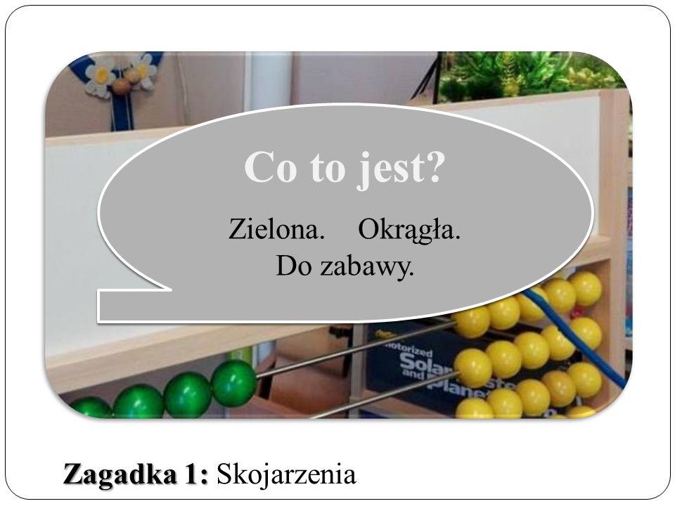 Zagadka 1: Zagadka 1: Skojarzenia Co to jest. Zielona.