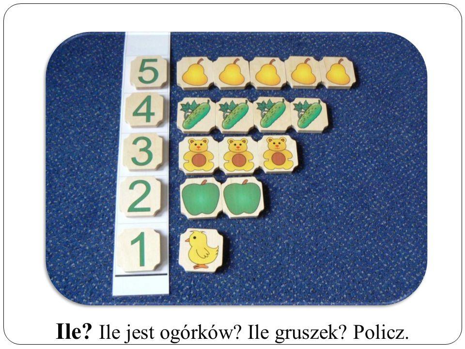 Ile Ile jest ogórków Ile gruszek Policz.